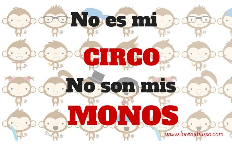 No es mi circo, no son mis monos