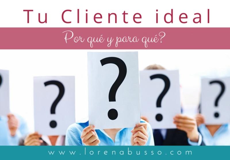 Tu cliente ideal… para qué?