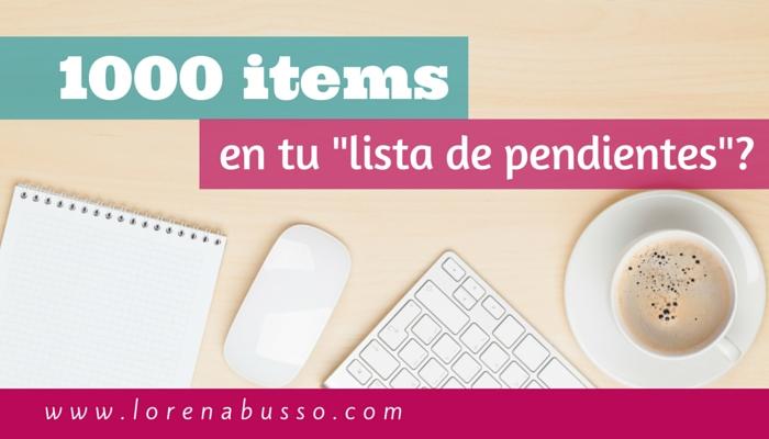 """1000 items en tu """"lista de pendientes""""?"""