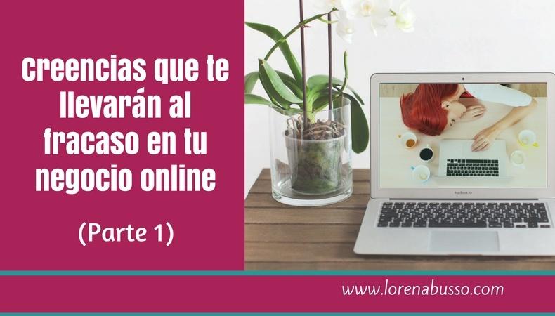 Creencias que te llevarán al fracaso en tu negocio online (Parte 1)