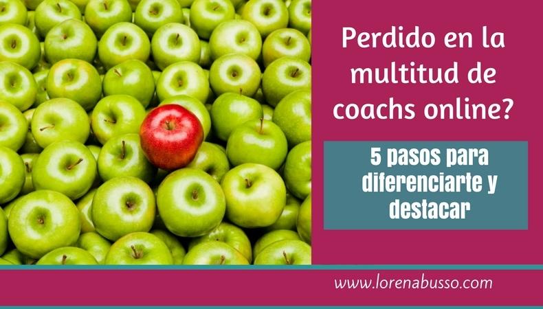 Te sientes perdido en la multitud de coachs online? 5 pasos para diferenciarte y destacar