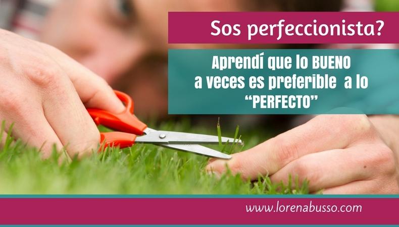 "Prefiero lo bueno a lo ""perfecto"""