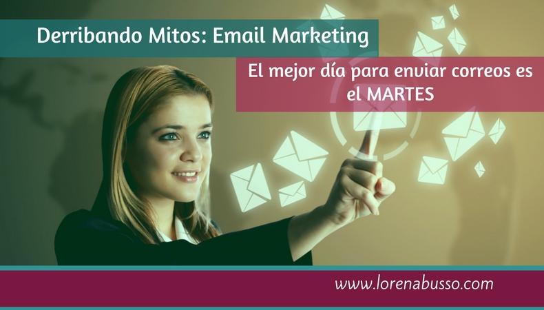 Mitos en Email Marketing: El mejor día para enviar tus campañas de email marketing es el Martes