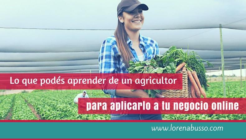 ¿Qué tiene que ver tu negocio online con ser agricultor?