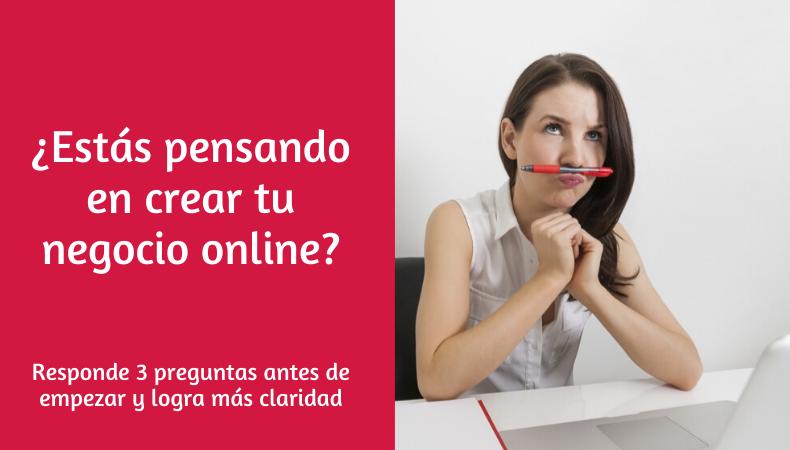 ¿Estás pensando en crear tu negocio online?