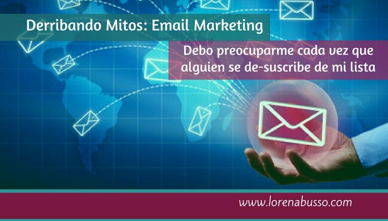Mitos en Email Marketing: Debes preocuparte si alguien sale de tu lista de suscriptores