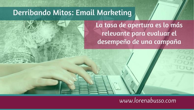 Mitos en Email Marketing: la tasa de apertura es lo más relevante para evaluar el desempeño de una campaña