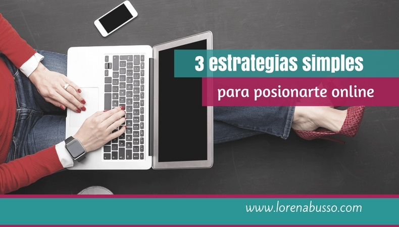 3 estrategias simples para posicionarte online