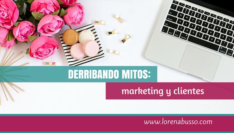 Derribando mitos: marketing y clientes