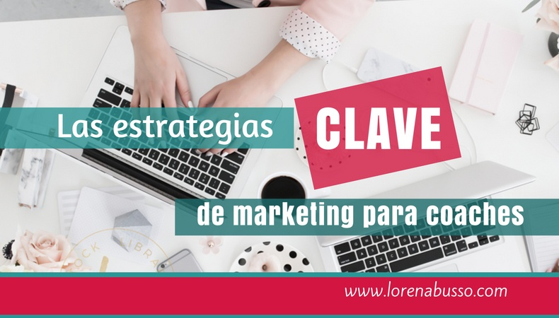 Estrategias CLAVE de marketing para coaches