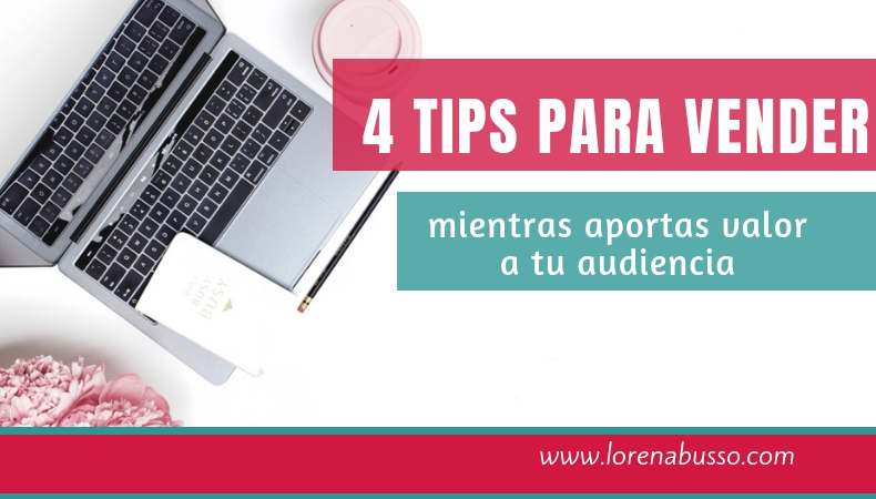 4 tips para vender mientras aportas valor a tu audiencia