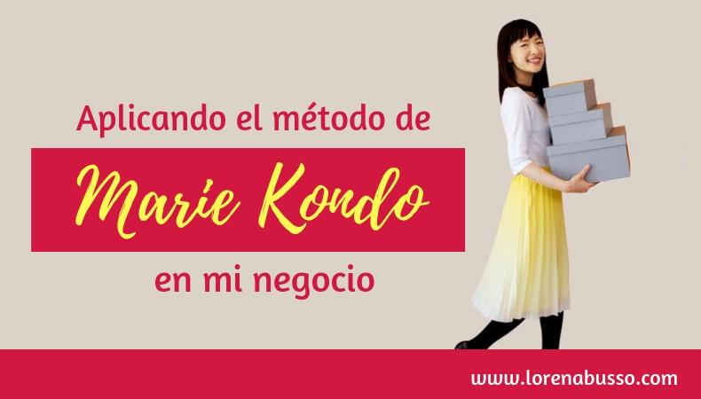 Aplicando el método de Marie Kondo a mi negocio